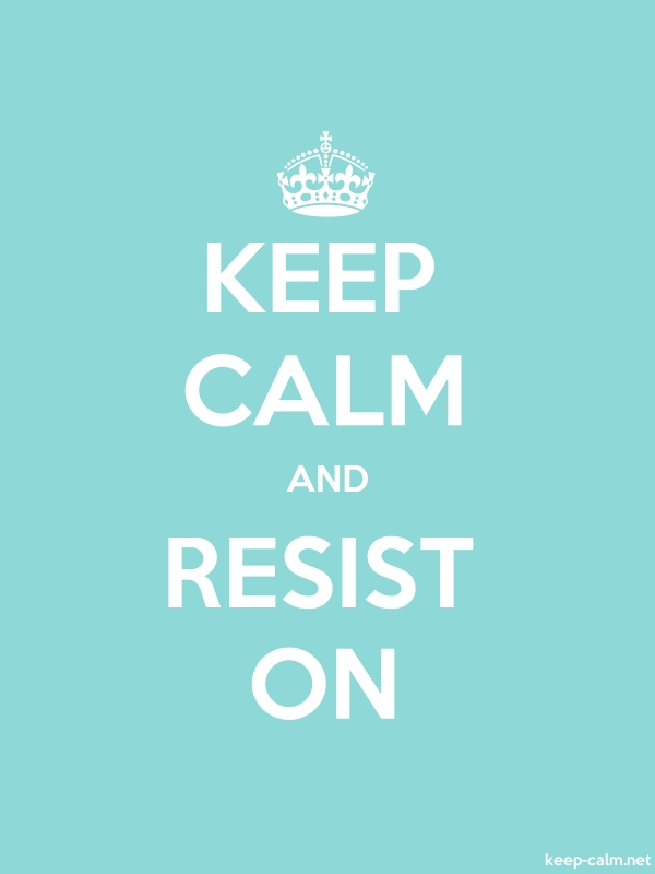 KEEP CALM AND RESIST ON - white/lightblue - Default (600x800)