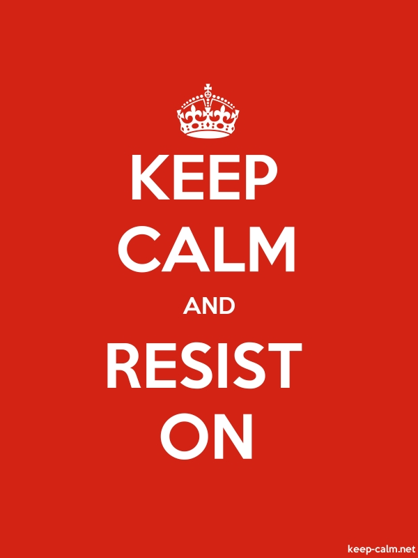 KEEP CALM AND RESIST ON - white/red - Default (600x800)