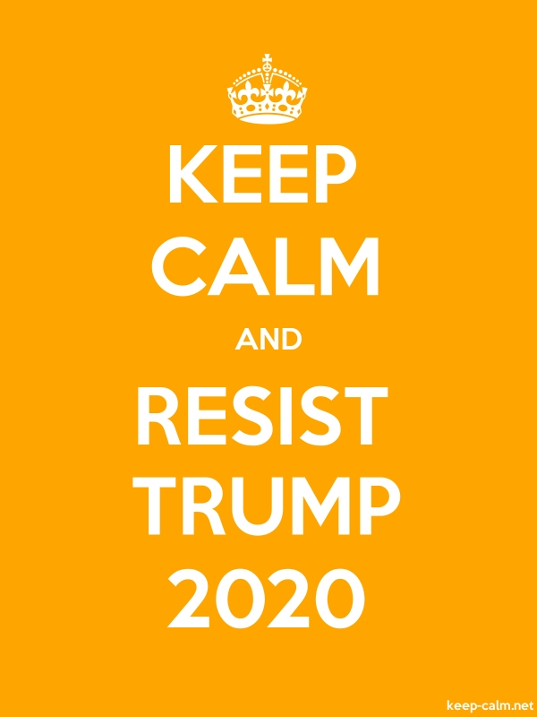 KEEP CALM AND RESIST TRUMP 2020 - white/orange - Default (600x800)