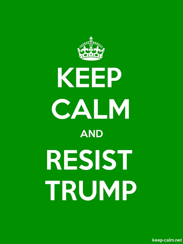 KEEP CALM AND RESIST TRUMP - white/green - Default (600x800)