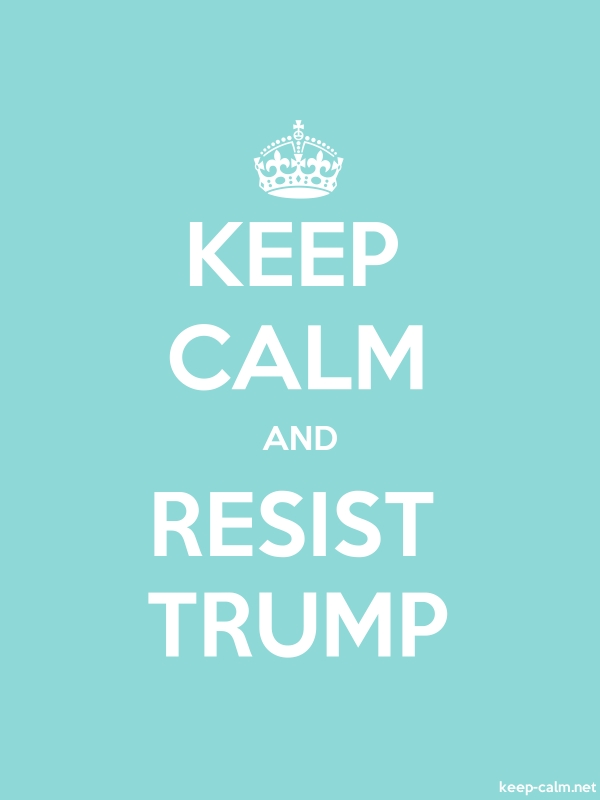 KEEP CALM AND RESIST TRUMP - white/lightblue - Default (600x800)