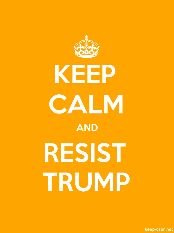 KEEP CALM AND RESIST TRUMP - white/orange - Default (600x800)