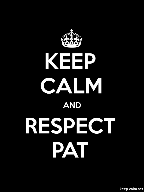 KEEP CALM AND RESPECT PAT - white/black - Default (600x800)