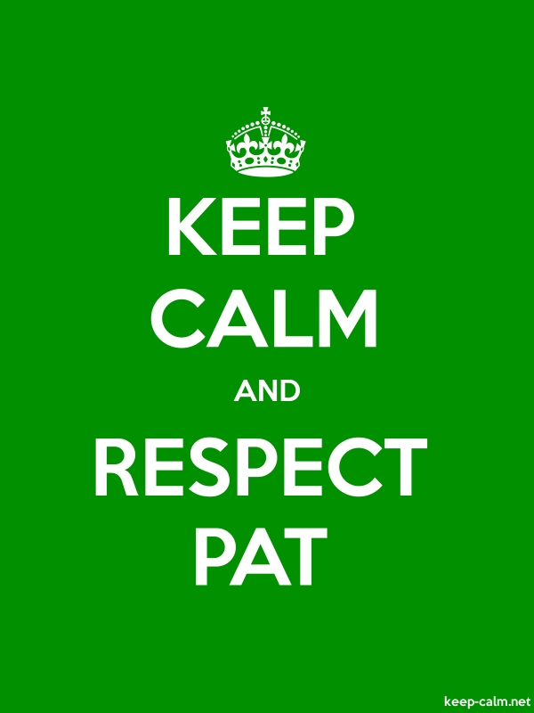 KEEP CALM AND RESPECT PAT - white/green - Default (600x800)