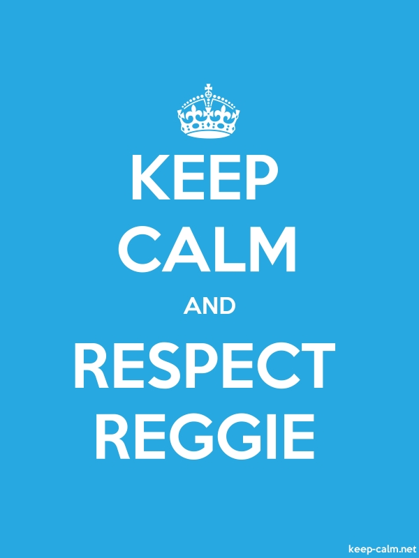 KEEP CALM AND RESPECT REGGIE - white/blue - Default (600x800)