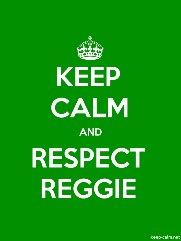 KEEP CALM AND RESPECT REGGIE - white/green - Default (600x800)