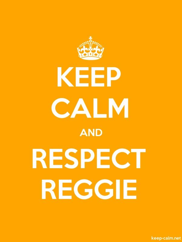 KEEP CALM AND RESPECT REGGIE - white/orange - Default (600x800)