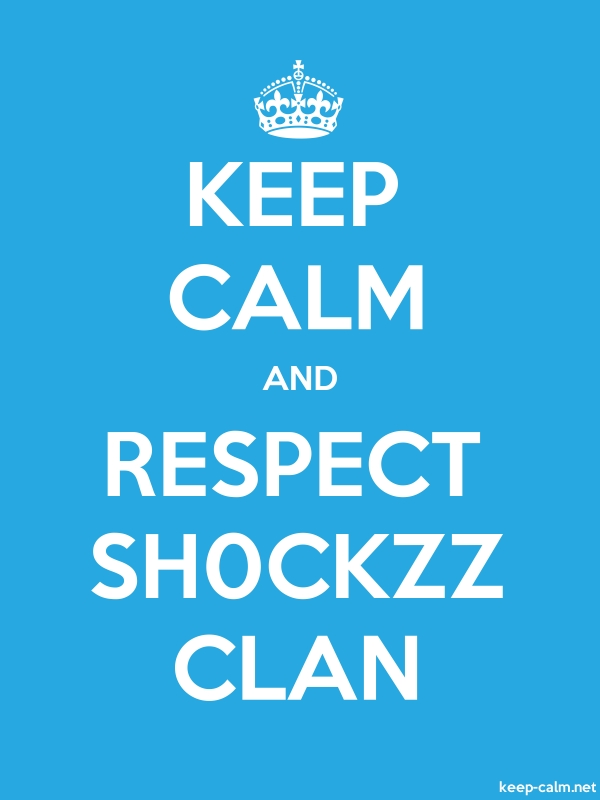 KEEP CALM AND RESPECT SH0CKZZ CLAN - white/blue - Default (600x800)