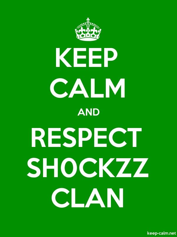 KEEP CALM AND RESPECT SH0CKZZ CLAN - white/green - Default (600x800)