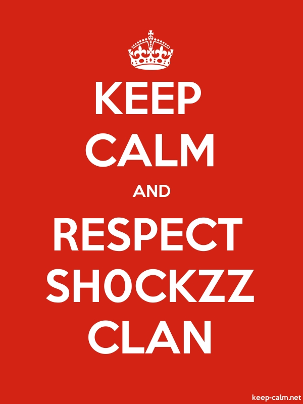 KEEP CALM AND RESPECT SH0CKZZ CLAN - white/red - Default (600x800)