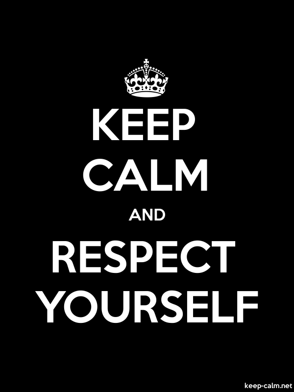 KEEP CALM AND RESPECT YOURSELF - white/black - Default (600x800)