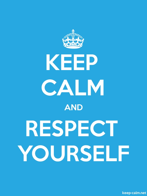 KEEP CALM AND RESPECT YOURSELF - white/blue - Default (600x800)