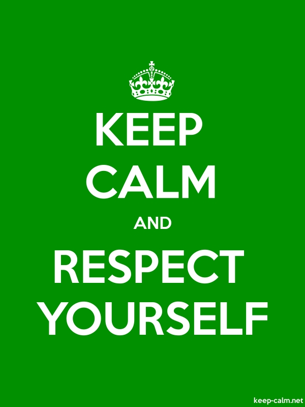 KEEP CALM AND RESPECT YOURSELF - white/green - Default (600x800)