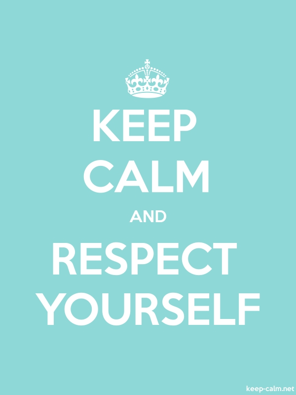KEEP CALM AND RESPECT YOURSELF - white/lightblue - Default (600x800)