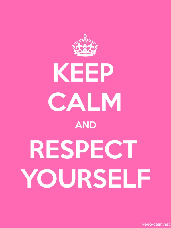 KEEP CALM AND RESPECT YOURSELF - white/pink - Default (600x800)