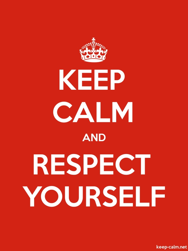 KEEP CALM AND RESPECT YOURSELF - white/red - Default (600x800)