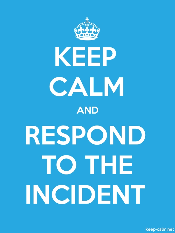 KEEP CALM AND RESPOND TO THE INCIDENT - white/blue - Default (600x800)