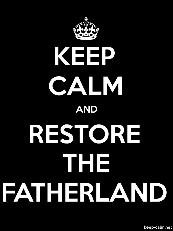 KEEP CALM AND RESTORE THE FATHERLAND - white/black - Default (600x800)