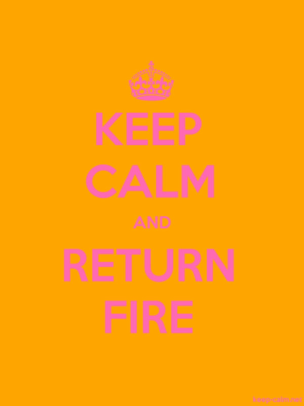 KEEP CALM AND RETURN FIRE - pink/orange - Default (600x800)