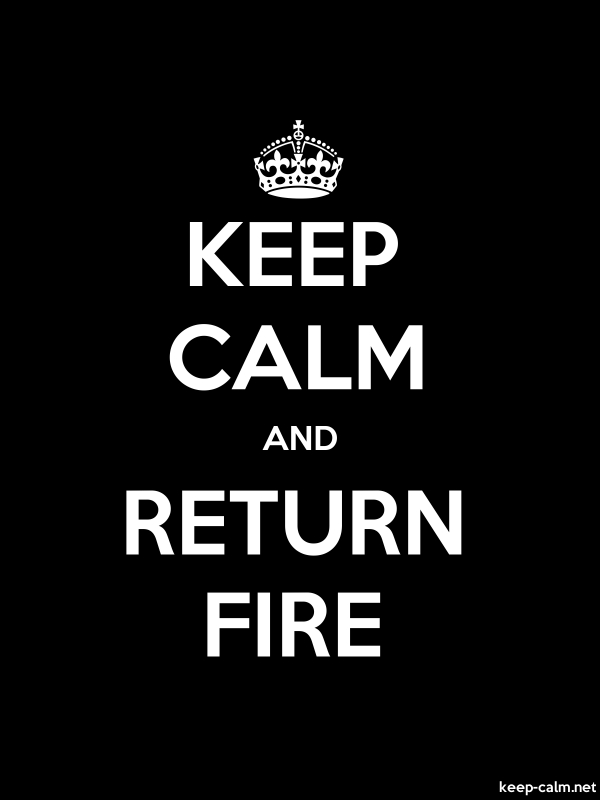 KEEP CALM AND RETURN FIRE - white/black - Default (600x800)