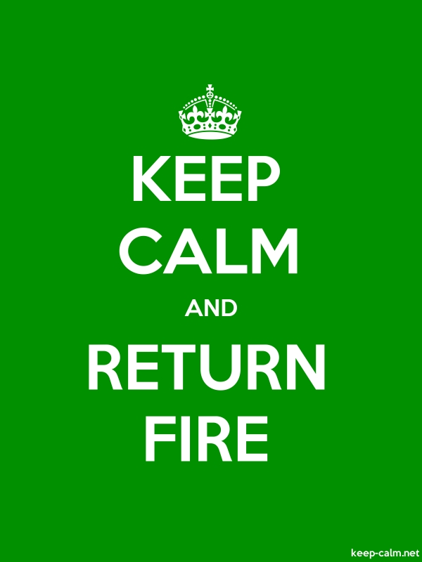 KEEP CALM AND RETURN FIRE - white/green - Default (600x800)