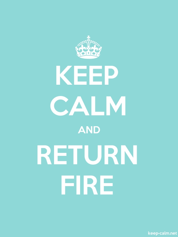 KEEP CALM AND RETURN FIRE - white/lightblue - Default (600x800)