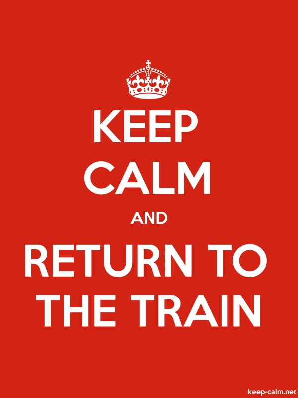 KEEP CALM AND RETURN TO THE TRAIN - white/red - Default (600x800)