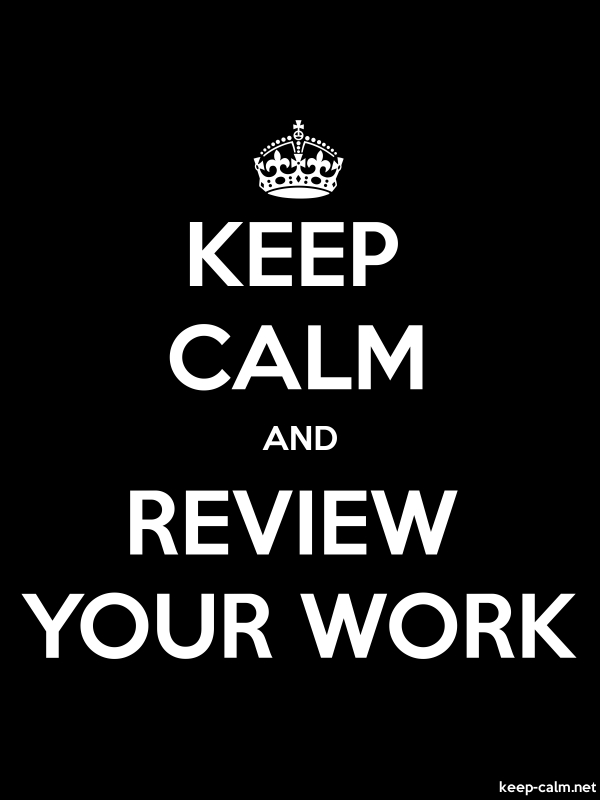 KEEP CALM AND REVIEW YOUR WORK - white/black - Default (600x800)