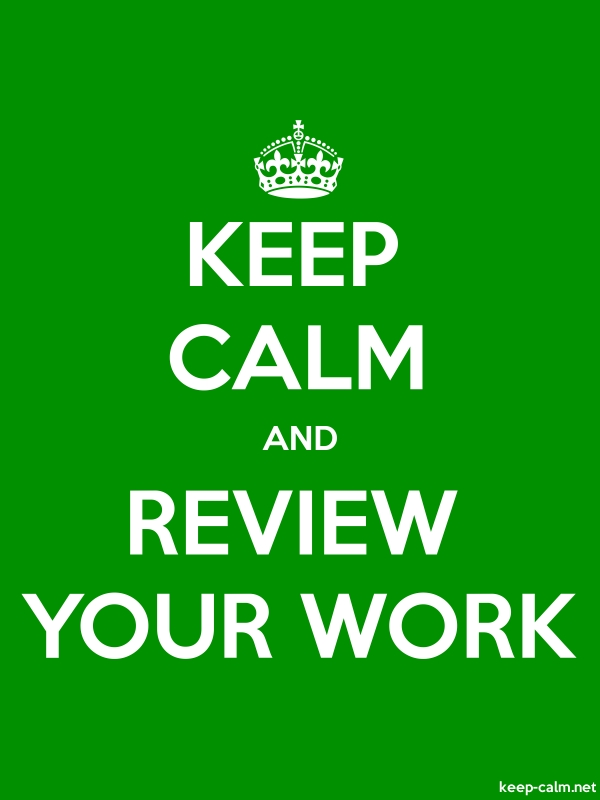 KEEP CALM AND REVIEW YOUR WORK - white/green - Default (600x800)