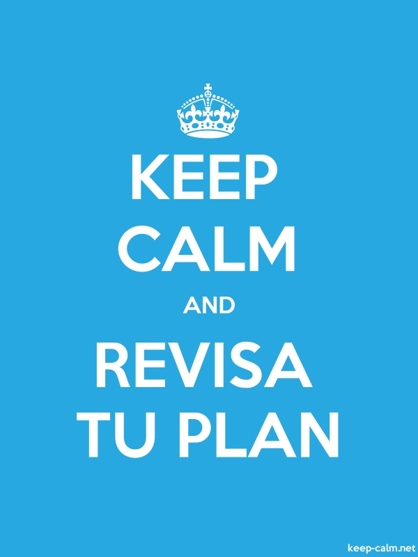 KEEP CALM AND REVISA TU PLAN - white/blue - Default (600x800)