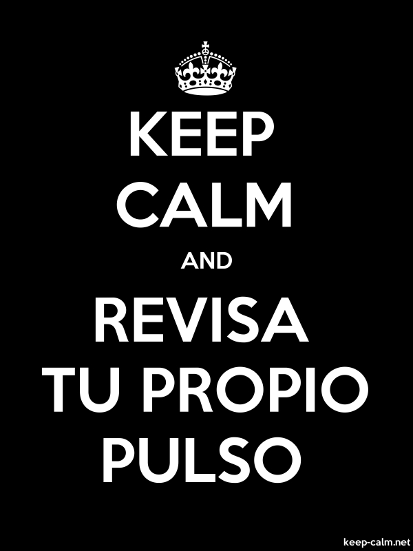 KEEP CALM AND REVISA TU PROPIO PULSO - white/black - Default (600x800)