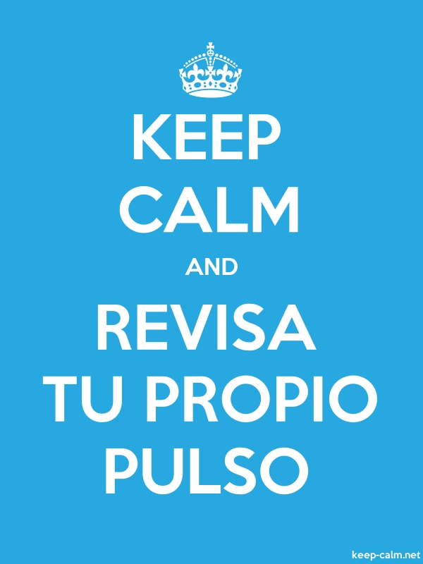 KEEP CALM AND REVISA TU PROPIO PULSO - white/blue - Default (600x800)