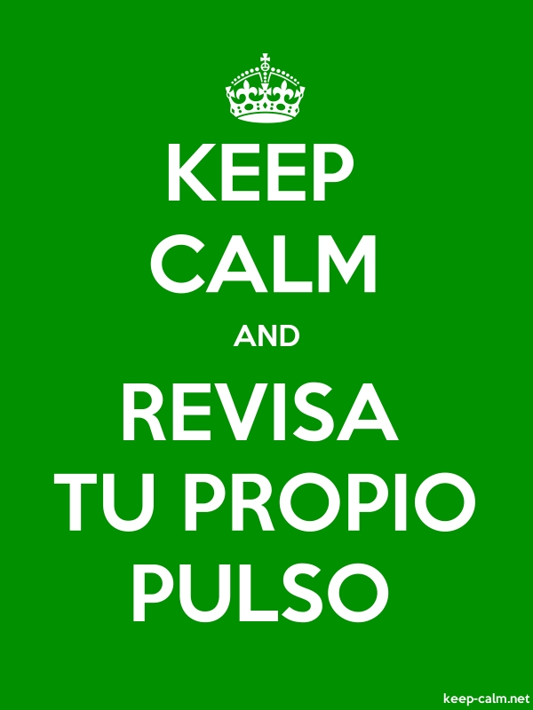 KEEP CALM AND REVISA TU PROPIO PULSO - white/green - Default (600x800)