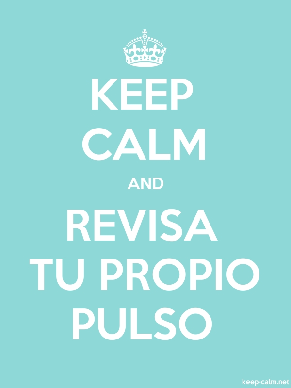 KEEP CALM AND REVISA TU PROPIO PULSO - white/lightblue - Default (600x800)