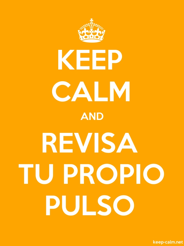 KEEP CALM AND REVISA TU PROPIO PULSO - white/orange - Default (600x800)