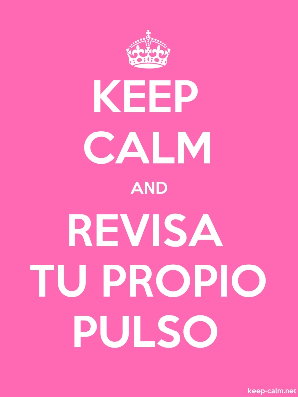 KEEP CALM AND REVISA TU PROPIO PULSO - white/pink - Default (600x800)