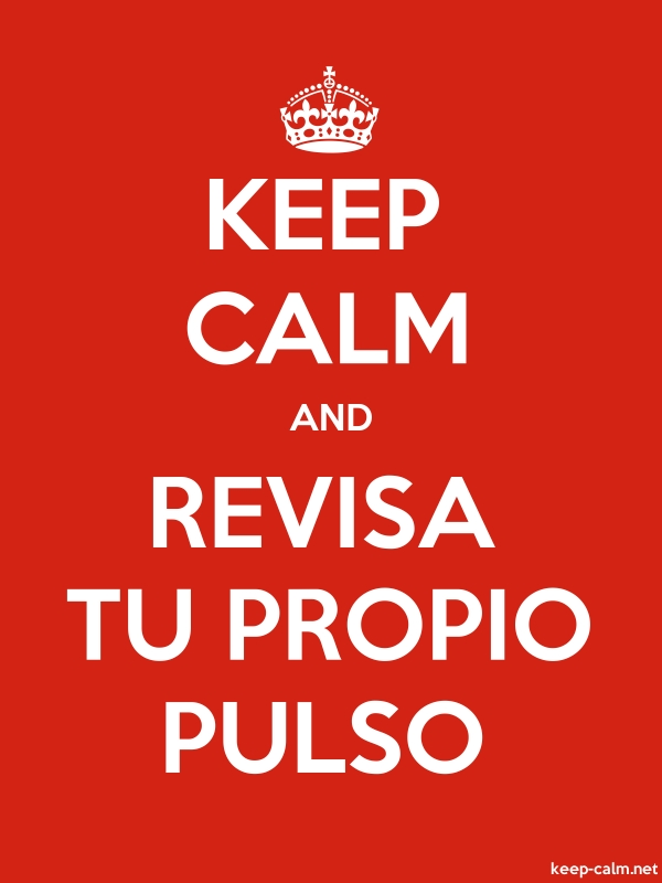 KEEP CALM AND REVISA TU PROPIO PULSO - white/red - Default (600x800)
