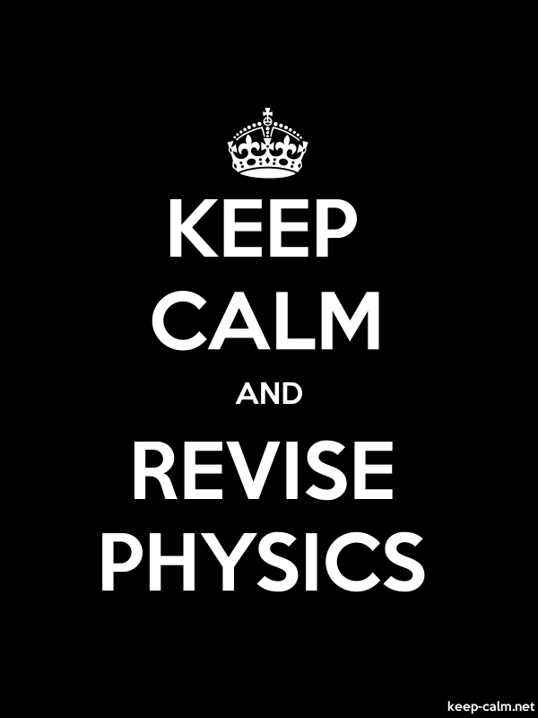 KEEP CALM AND REVISE PHYSICS - white/black - Default (600x800)
