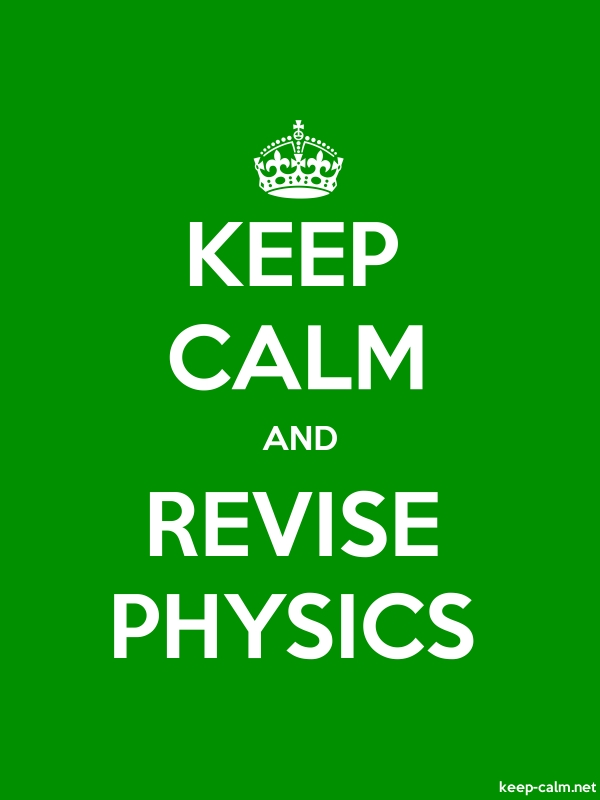 KEEP CALM AND REVISE PHYSICS - white/green - Default (600x800)