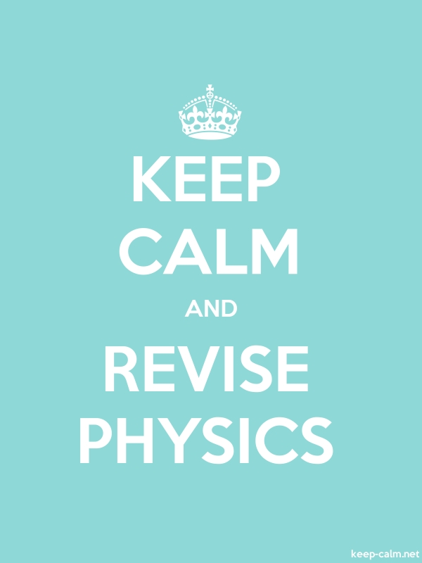KEEP CALM AND REVISE PHYSICS - white/lightblue - Default (600x800)
