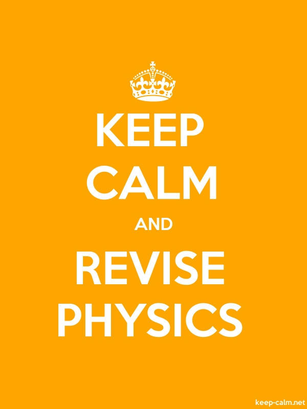 KEEP CALM AND REVISE PHYSICS - white/orange - Default (600x800)