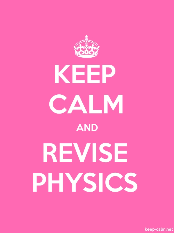 KEEP CALM AND REVISE PHYSICS - white/pink - Default (600x800)