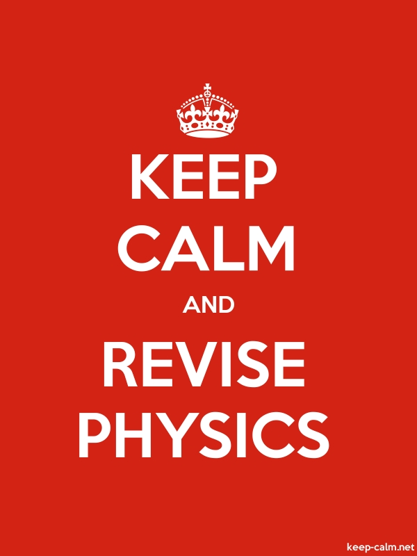 KEEP CALM AND REVISE PHYSICS - white/red - Default (600x800)