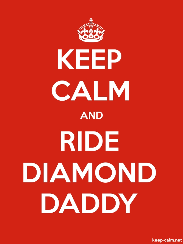 KEEP CALM AND RIDE DIAMOND DADDY - white/red - Default (600x800)
