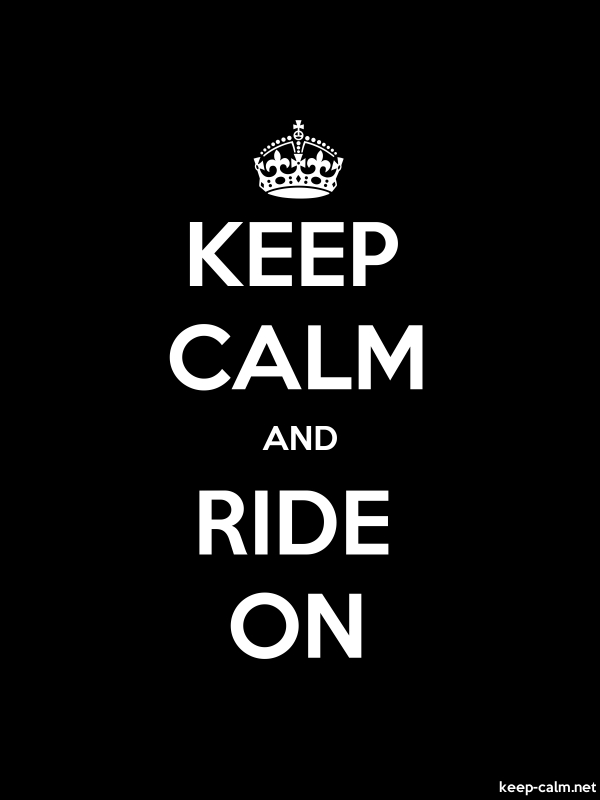 KEEP CALM AND RIDE ON - white/black - Default (600x800)