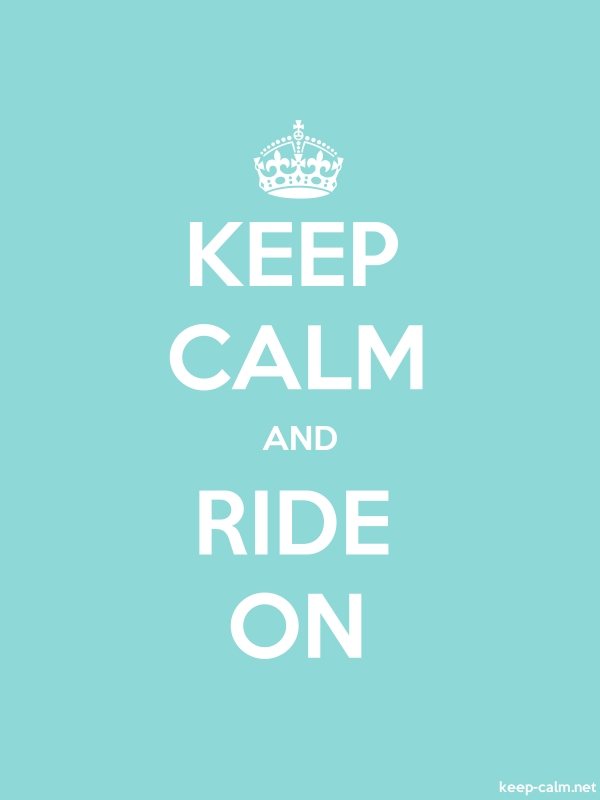 KEEP CALM AND RIDE ON - white/lightblue - Default (600x800)