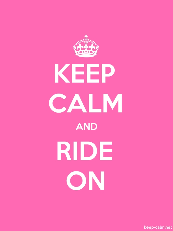 KEEP CALM AND RIDE ON - white/pink - Default (600x800)