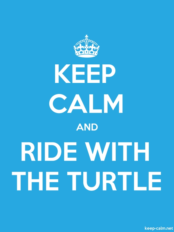 KEEP CALM AND RIDE WITH THE TURTLE - white/blue - Default (600x800)