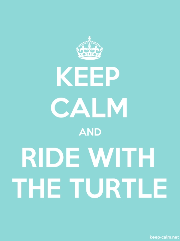 KEEP CALM AND RIDE WITH THE TURTLE - white/lightblue - Default (600x800)