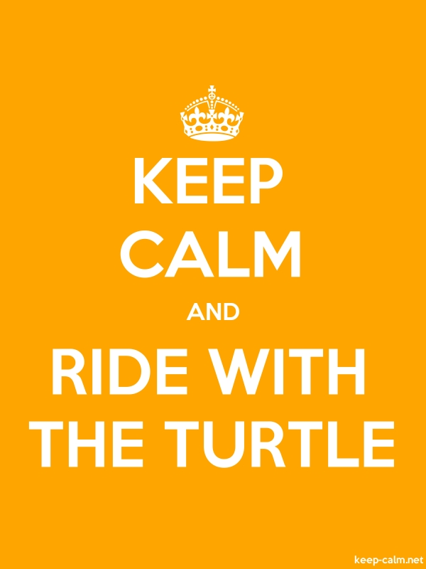KEEP CALM AND RIDE WITH THE TURTLE - white/orange - Default (600x800)
